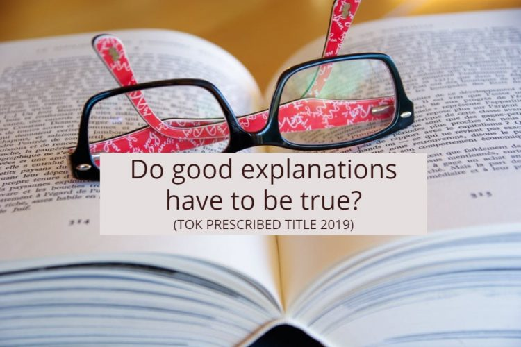 3. Do good explanations have to be true?