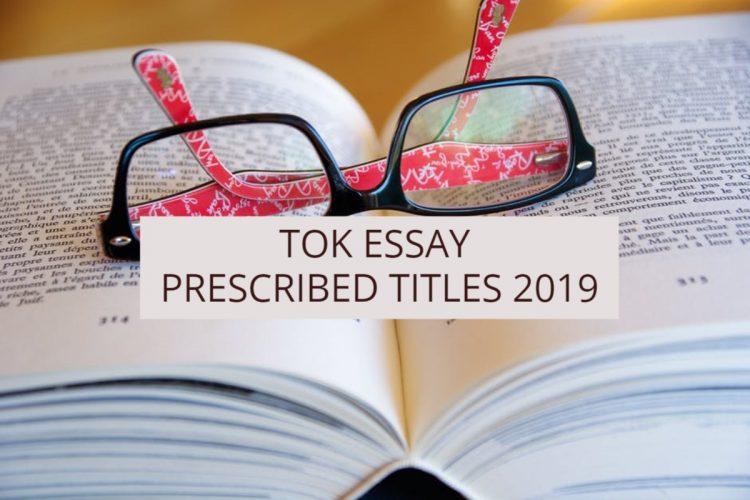 TOK Essay Prescribed Titles